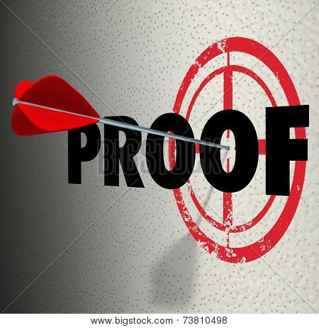 Proof word on a wall and target and arrow finding evidence, cause, solution or reason to verify or confirm your theory or information