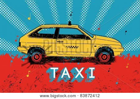 Taxi. Retro grunge poster. Vector illustration.