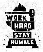 Vector modern flat design hipster illustration with quote phrase Work Hard Stay Humble poster