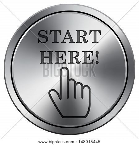 Start Here Icon. Round Icon Imitating Metal.