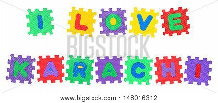 Message I Love Karachi from letters puzzle isolated on white background.