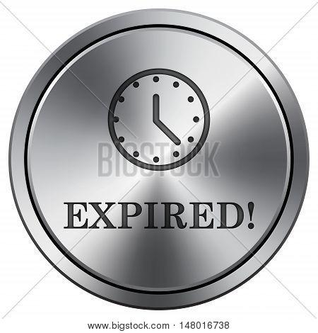Expired Icon. Round Icon Imitating Metal.