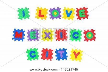 Message I Love Mexico City from letters puzzle isolated on white background.