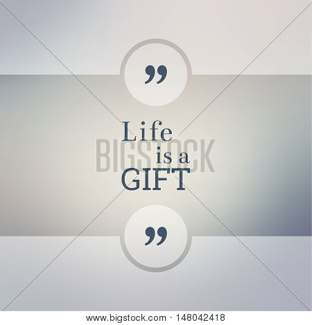 Abstract Blurred Background. Inspirational quote. wise saying in square. for web, mobile app. Life is gift.