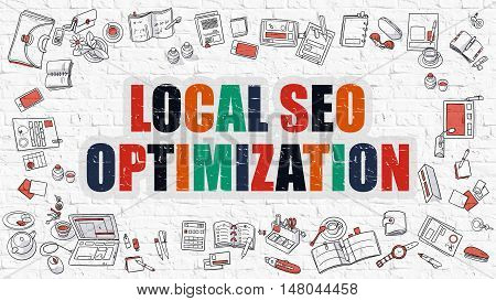 Local SEO - Search Engine Optimization Concept. Local SEO Optimization Drawn on White Brick Wall. Modern Style Illustration. Doodle Design Style of Local SEO Optimization. Line Style Illustration.