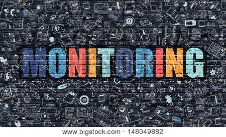 Multicolor Concept - Monitoring on Dark Brick Wall with Doodle Icons Around. Modern Illustration in Doodle Design Style. Monitoring Business Concept. Monitoring on Dark Brick Wall. Monitoring Concept.