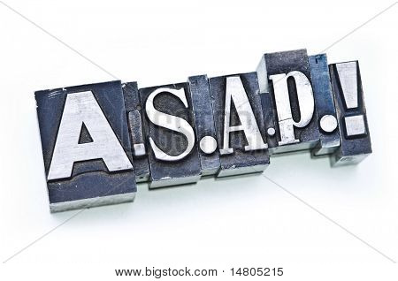 """The Phrase """"ASAP!"""" (As Soon As Possible!) in letterpress type over white. Slight cross process effect, narrow focus."""