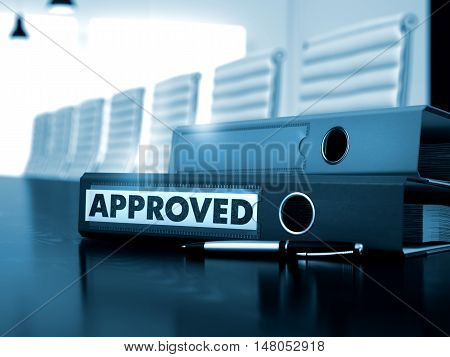 Approved - Binder on Wooden Black Table. Approved - Business Concept on Toned Background. Approved. Business Illustration on Blurred Background. 3D Render.