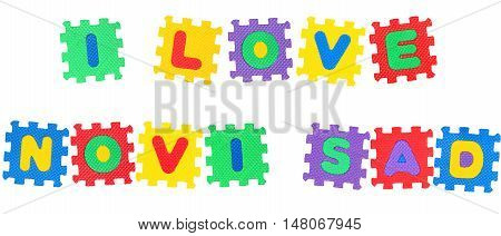 Message I Love Novi Sad from letters puzzle isolated on white background.