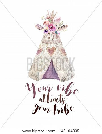 Handdrawn watercolor tribal teepee, isolated white with quote. tent and arrow. Boho America traditional native ornament. Indian tee-pee with arrows, feathers. Decoration children illustration.