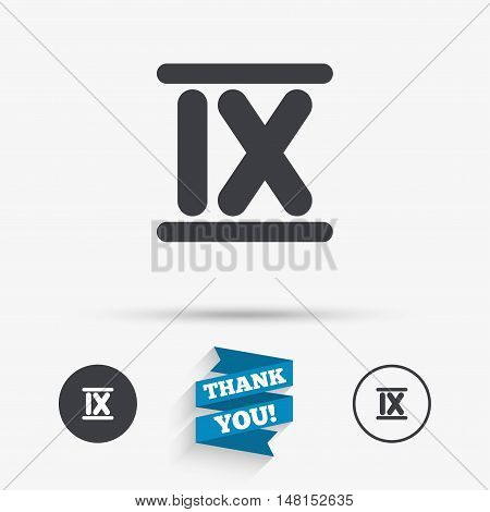 Roman numeral nine sign icon. Roman number nine symbol. Flat icons. Buttons with icons. Thank you ribbon. Vector