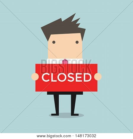 Businessman hold a sign Closed in his hands. Vector