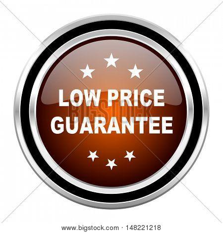 low price guarantee round circle glossy metallic chrome web icon isolated on white background