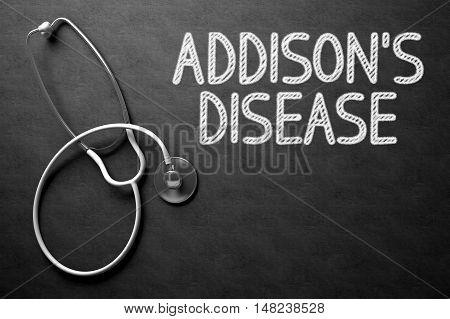 Black Chalkboard with Addisons Disease - Medical Concept. Medical Concept: Addisons Disease - Text on Black Chalkboard with White Stethoscope. 3D Rendering.
