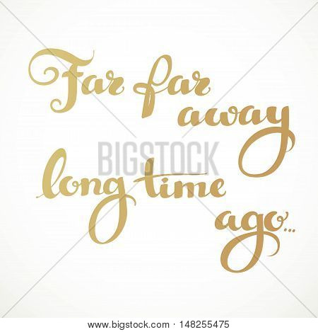 Far far away long time ago calligraphic inscription on a white background