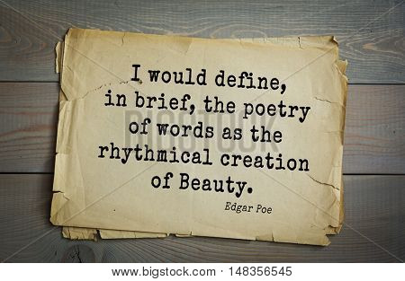 TOP-30. Aphorism by Edgar Allan Poe (1809 - 1849) - American writer, poet, essayist, literary critic and editor. 