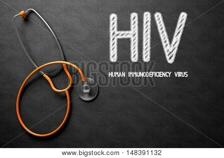 Medical Concept: HIV - Human Immunodeficiency Virus - Text on Black Chalkboard with Orange Stethoscope. Medical Concept: Black Chalkboard with HIV - Human Immunodeficiency Virus. 3D Rendering.
