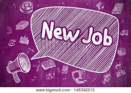 Shrieking Loudspeaker with Wording New Job on Speech Bubble. Hand Drawn Illustration. Business Concept. Business Concept. Bullhorn with Wording New Job. Cartoon Illustration on Purple Chalkboard.