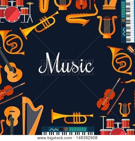 Music poster with wind and strings musical instruments. Musical orchestra placard with icons of piano, saxophone, harp, drums, maracas, guitar, violin, trumpet