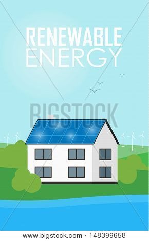 Renewable energy vector illustration. House with blue solar panels on the roof. The production of energy from the sun. Eco house concept. Ecological types of electricity. Natural background
