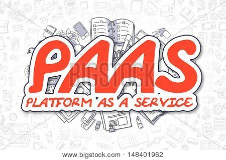 PaaS - Platform As A Service Doodle Illustration of Red Inscription and Stationery Surrounded by Cartoon Icons. Business Concept for Web Banners and Printed Materials.