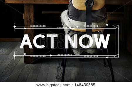 Act Now Relax Work Space Word Concept
