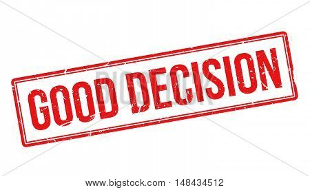Good Decision Rubber Stamp