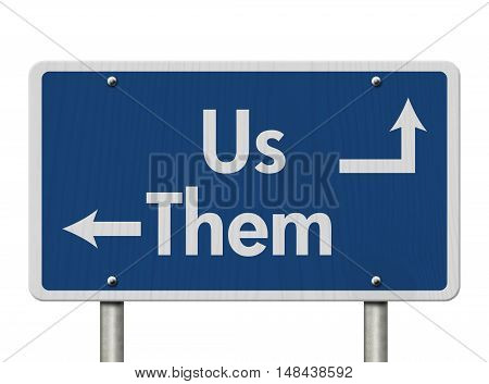 Difference between the Us and the Them Blue Road Sign with text Us and Them isolated over white 3D Illustration