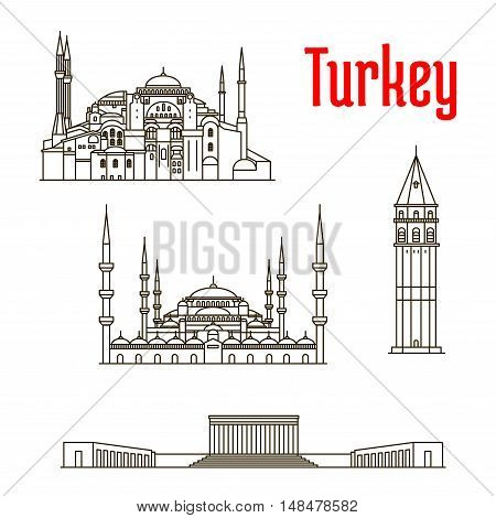 Historic landmarks, sightseeings, famous showplaces of Turkey. Vector thin line icons of Hagia Sophia, Galata Tower, Sultan Ahmed Mosque, Anitkabir for souvenir decoration elements