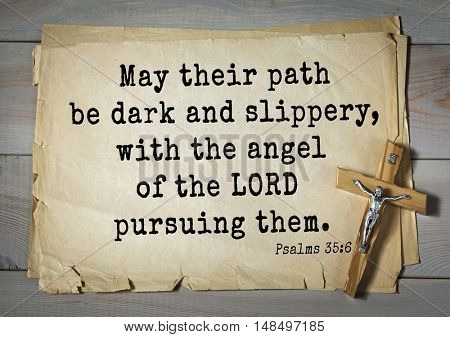 TOP-1000.  Bible verses from Psalms. May their path be dark and slippery, with the angel of the LORD pursuing them.