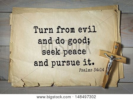 TOP-1000.  Bible verses from Psalms.Turn from evil and do good; seek peace and pursue it.