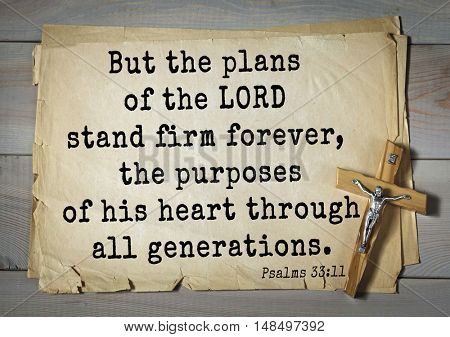 TOP-1000.  Bible verses from Psalms. But the plans of the LORD stand firm forever, the purposes of his heart through all generations.