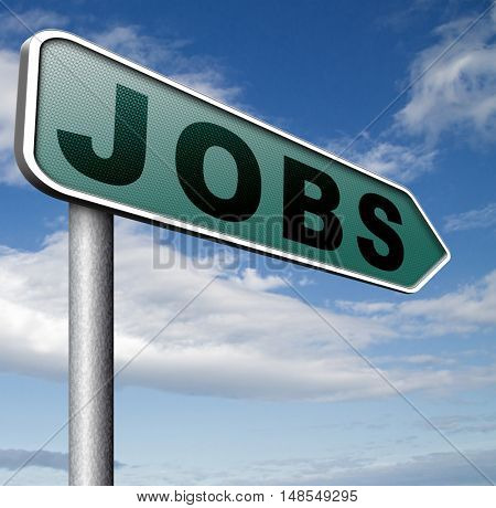 jobs ahead opportunity and warning for a career move or job interview or ad hiring now employment advert 3D, illustration
