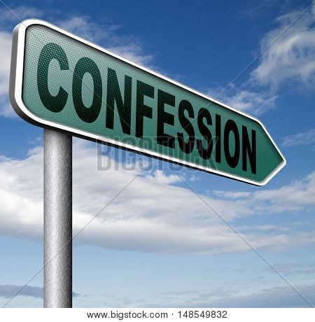 confession plea guilty as charged and confess crime testimony or proof truth 3D, illustration