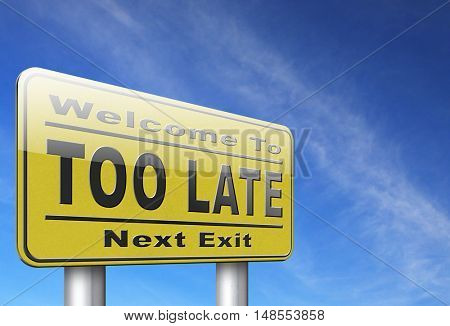 too late time is up and you missed appointment or the deadline train or flight connection 3D, illustration