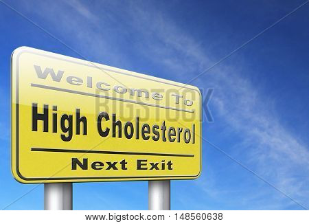 High cholesterol level, lower your saturated fats to avoid cardiovascular disease, road sign billboard. 3D, illustration