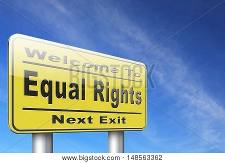 Equal rights no discrimination and same opportunities for all women man disabled black and white solidarity discrimination of people with disability 3D, illustrationroad sign billboard.