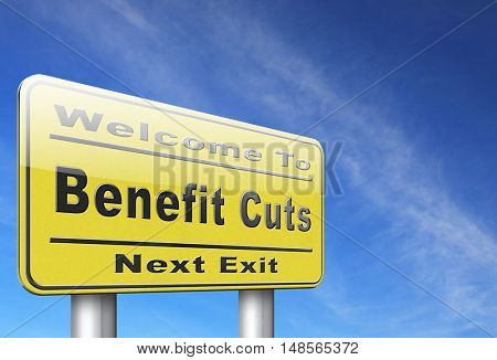 Benefit cuts tax cut on housing child and social works reduce spending, road sign billboard. 3D, illustration