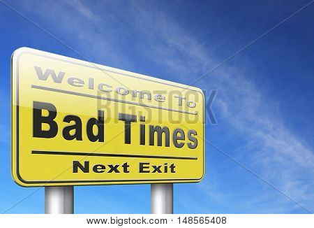 Bad times no luck because of misfortune crisis unlucky day ahead problems in near future warning for big troubles 3D, illustration