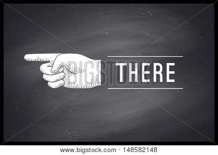 Vintage drawing of hand sign with pointing finger in engraving retro style and text There on chalkboard. Old drawn pointing finger for sign, information sign and navigation. Vector Illustration