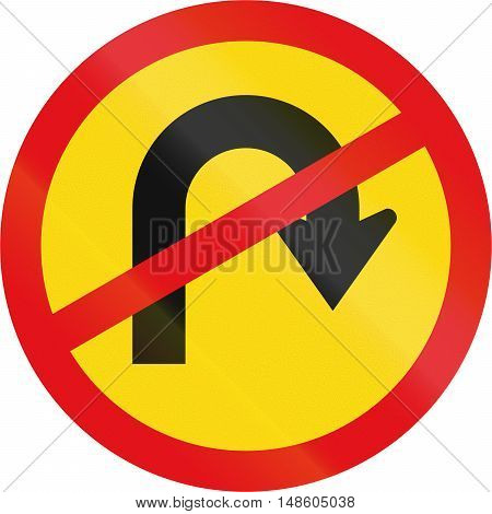 Temporary Road Sign Used In The African Country Of Botswana - U-turn Prohibited