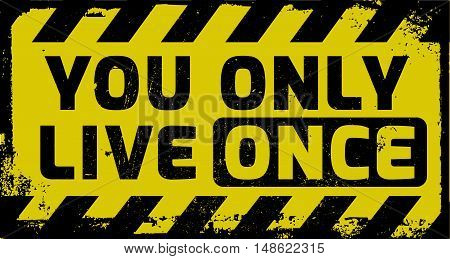 You Only Live Once Sign