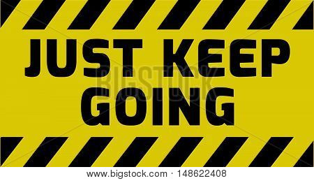 Just Keep Going Sign