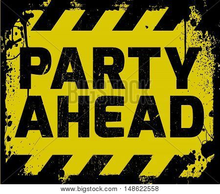 Party Ahead Sign