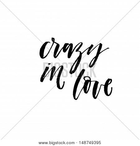 Crazy in love card. Hand drawn romantic lettering. Ink illustration. Modern brush calligraphy. Isolated on white background.