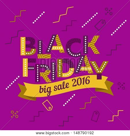 Black Friday sale inscription design template. Big sale 2016 banner. Vector colored ribbons. The original inscription. Poster Sale. Vector illustration
