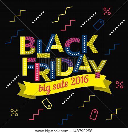 Black Friday sale inscription design template.  Vector colored ribbons. Big sale 2016 banner. Original colored ribbons. Poster Sale. Vector illustration
