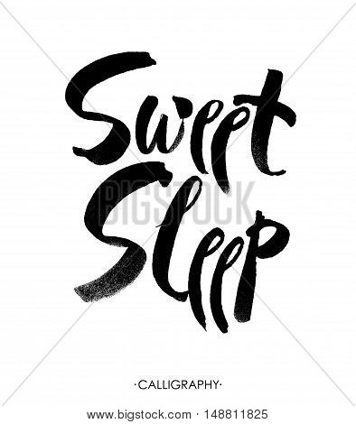 Sweet sleep card. Hand drawn lettering vector art. Modern brush calligraphy. Ink illustration. Inspirational phrase for your design. Isolated on white background. Vector.