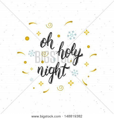 Oh holy night hand written modern brush lettering inscription. Trendy hand lettering quote art print for posters greeting cards design and t-shirt. Vector illustration