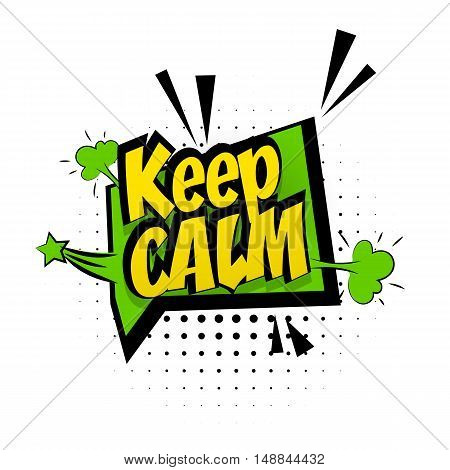 Comic sound effects pop art vector style phrase keep calm. Sound bubble speech with word keep calm comic cartoon expression sounds illustration. Pop art lettering. Comics book background template.